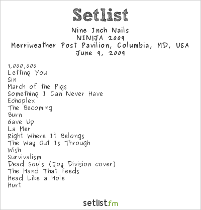 Nine Inch Nails Setlist Merriweather Post Pavilion, Columbia, MD, NIN|JA 2009