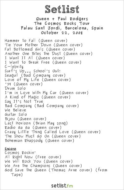 Queen + Paul Rodgers Setlist Palau Sant Jordi, Barcelona, Spain 2008, The Cosmos Rocks Tour