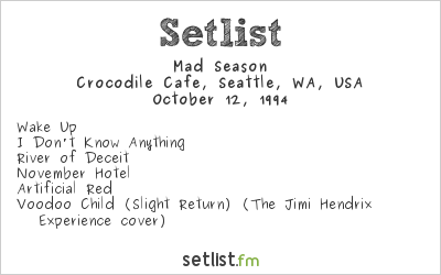 Mad Season Setlist Crocodile Cafe, Seattle, WA, USA 1994
