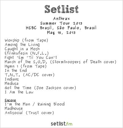 Anthrax Setlist HSBC Brasil, São Paulo, Brazil, Summer Tour 2013
