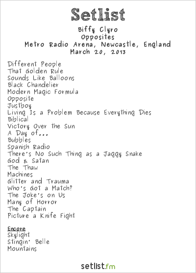 Biffy Clyro Setlist Newcastle Metroradio Arena, Newcastle upon Tyne, England 2013, Opposites Tour