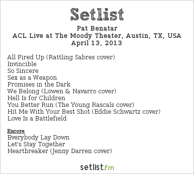 Pat Benatar Setlist The Moody Theater, Austin, TX, USA 2013