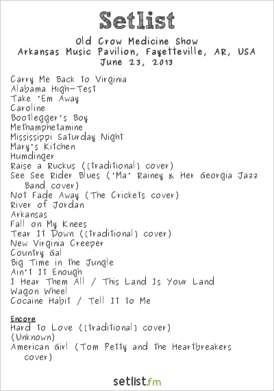 Old Crow Medicine Show Setlist Arkansas Music Pavilion, Fayetteville, AR, USA 2013