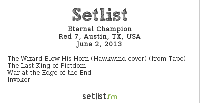 Eternal Champion Setlist Chaos In Tejas 2013 2013