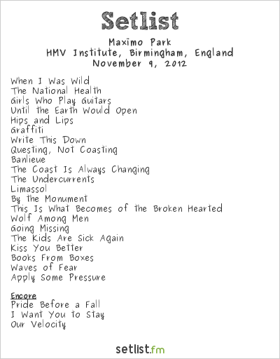 Maxïmo Park Setlist HMV Institute, Birmingham, England 2012