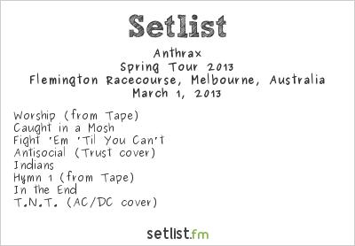Anthrax Setlist Soundwave Melbourne 2013, Spring Tour 2013