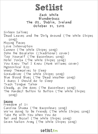Jack White Setlist The O2, Dublin, Ireland 2012
