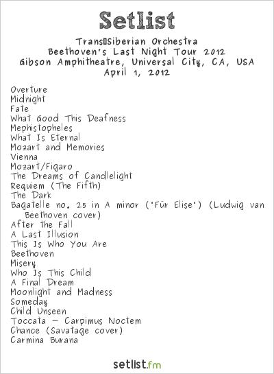 Trans-Siberian Orchestra Setlist Gibson Amphitheatre, Universal City, CA, USA, Beethoven's Last Night Tour 2012