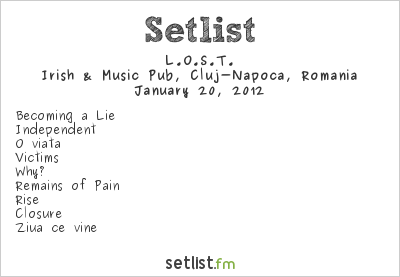 L.O.S.T. Setlist Irish and Music Pub, Cluj-Napoca, Romania 2012
