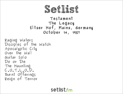 Testament Setlist Eltzer Hof, Mainz, Germany 1987, The Legacy