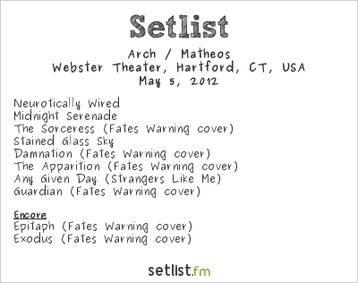Arch / Matheos Setlist Webster Theater, Hartford, CT, USA 2012