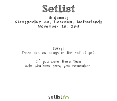 Gilgamesj Setlist Stadspodium Go, Leerdam, Netherlands 2017