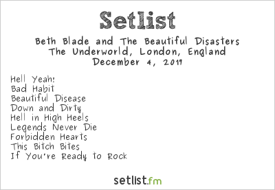 Beth Blade and The Beautiful Disasters at The Underworld, London, England Setlist