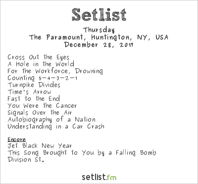 Thursday Setlist The Paramount, Huntington, NY, USA 2017