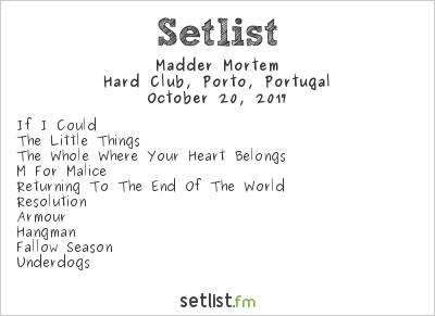 Madder Mortem at Hard Club, Oporto, Portugal Setlist
