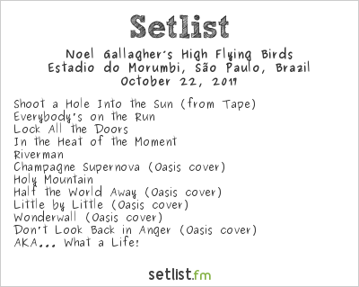 Noel Gallagher's High Flying Birds Setlist Estádio do Morumbi, São Paulo, Brazil 2017