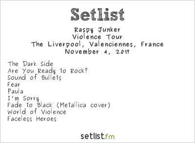Raspy Junker Setlist Liverpool Bar, Valenciennes, France 2017, Violence Tour