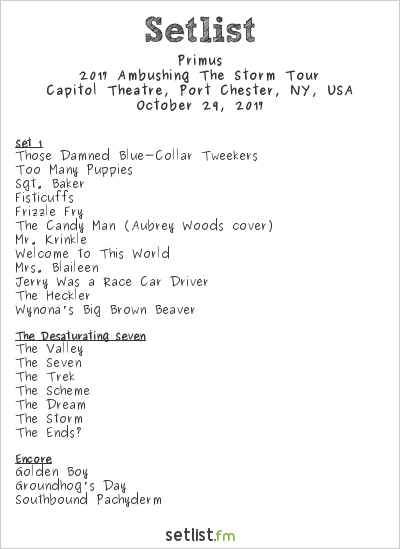 Primus Setlist Capitol Theatre, Port Chester, NY, USA 2017, 2017 Ambushing The Storm Tour