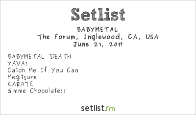 BABYMETAL Setlist The Forum, Inglewood, CA, USA, U.S. TOUR 2017