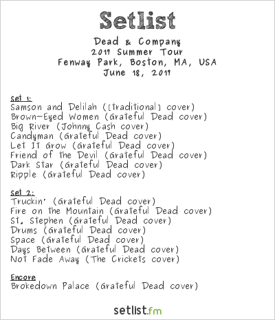 Dead & Company Setlist Fenway Park, Boston, MA, USA 2017