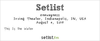 onewayness at Electro-Music (Indianapolis) 2017 Setlist