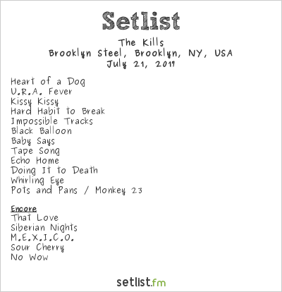 The Kills Setlist Brooklyn Steel, Brooklyn, NY, USA 2017