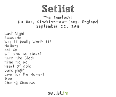 The Sherlocks Setlist Ku Bar, Stockton-on-Tees, England 2016