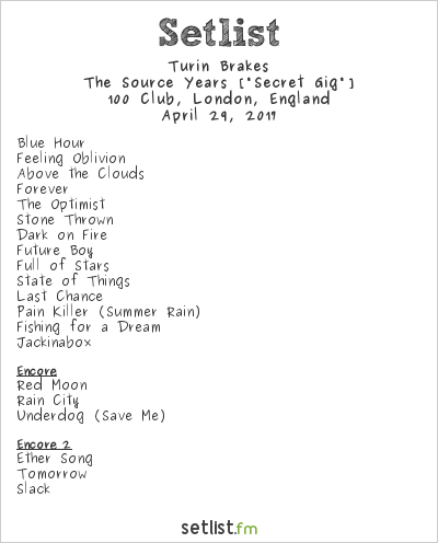 Turin Brakes Setlist 100 Club, London, England 2017, The Source Years [