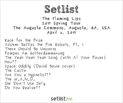The Flaming Lips Setlist The Augusta Commons, Augusta, GA, USA 2017, 2017 Spring Tour