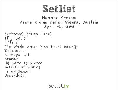 Madder Mortem at Arena Kleine Halle, Vienna, Austria Setlist