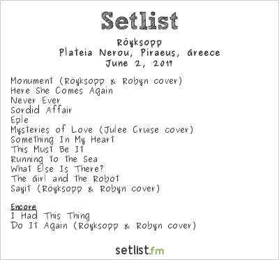Röyksopp Setlist Release Athens 2017 2017