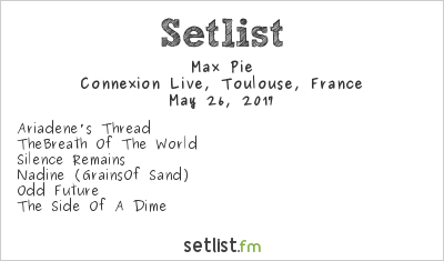 Max Pie Setlist Le Connexion Café, Toulouse, France 2017