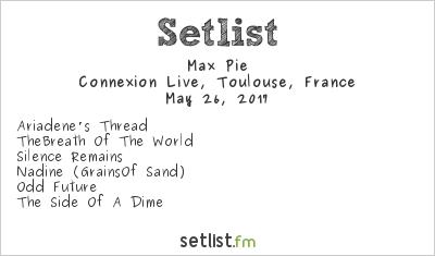 Max Pie Setlist Le Connexion Café, Toulouse, France 2017