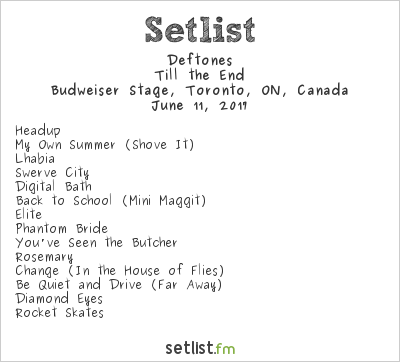 Deftones Setlist Budweiser Stage, Toronto, ON, Canada 2017, Till the End