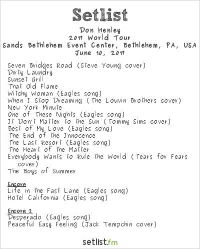 Don Henley Setlist Sands Bethlehem Event Center, Bethlehem, PA, USA 2017, 2017 World Tour