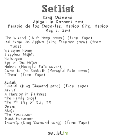 King Diamond Setlist Palacio de los Deportes, Mexico City, Mexico, Abigail in Concert 2017