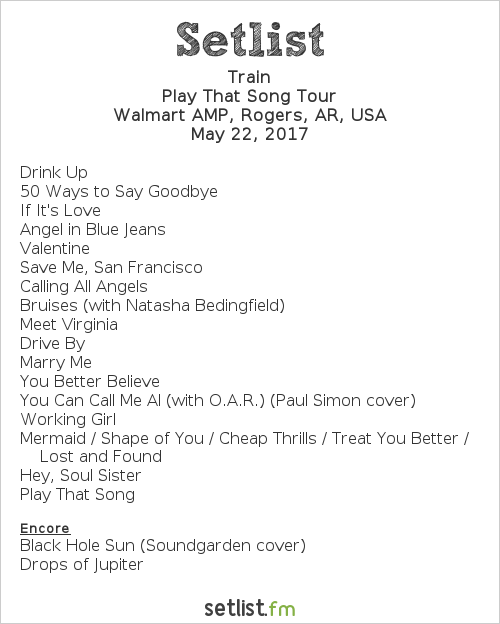 Train Setlist Walmart AMP, Rogers, AR, USA 2017, Play That Song Tour