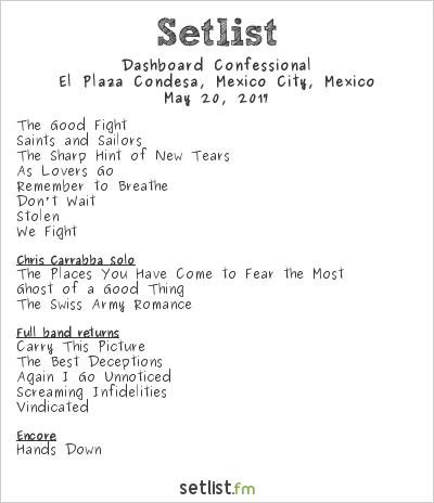 Dashboard Confessional Setlist El Plaza Condesa, Mexico City, Mexico 2017