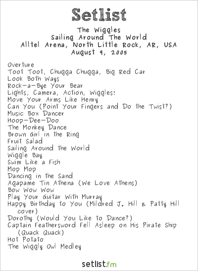 The Wiggles Setlist Alltel Arena, North Little Rock, AR, USA 2005, Sailing Around The World