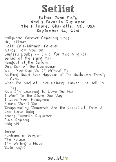 Father John Misty Setlist The Fillmore, Charlotte, NC, USA 2018, God's Favorite Customer