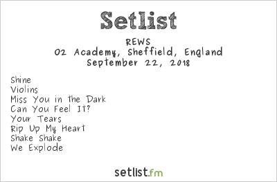 REWS Setlist O2 Academy, Sheffield, England 2018