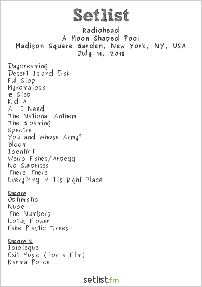 Radiohead Setlist Madison Square Garden, New York, NY, USA 2018, A Moon Shaped Pool