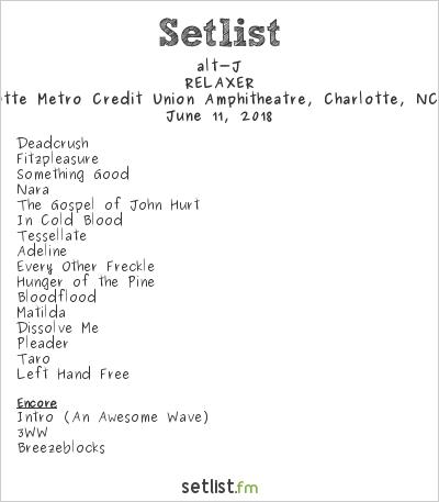 alt-J Setlist Charlotte Metro Credit Union Amphitheatre, Charlotte, NC, USA 2018, RELAXER