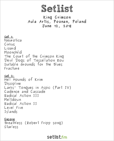 King Crimson Setlist Aula Artis, Poznań, Poland, Uncertain Times Tour 2018