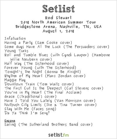 Rod Stewart Setlist Bridgestone Arena, Nashville, TN, USA 2018, 2018 North American Summer Tour