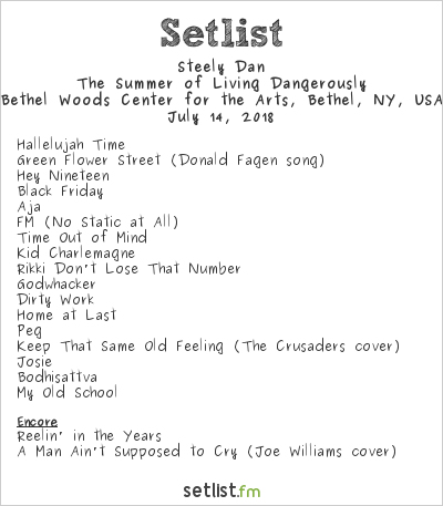 Steely Dan Setlist Bethel Woods Center for the Arts, Bethel, NY, USA 2018, The Summer of Living Dangerously