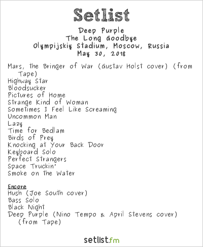 Deep Purple Setlist Olympijskiy Stadium, Moscow, Russia 2018, The Long Goodbye