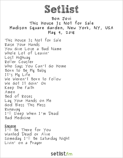 Bon Jovi Setlist Madison Square Garden, New York, NY, USA 2018, This House Is Not for Sale
