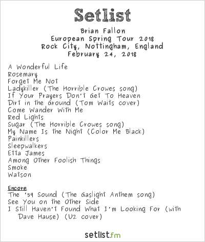 Brian Fallon Setlist Rock City, Nottingham, England, European Spring Tour 2018