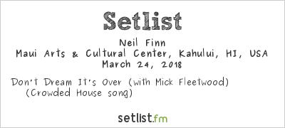 Neil Finn at Concert for Our Lives Maui 2018 Setlist